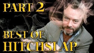 Best of Hitchslap Part Two