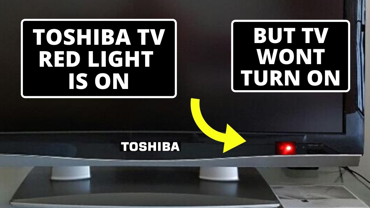 How To Fix Toshiba Tv Wont Turn On Red Light Blinking