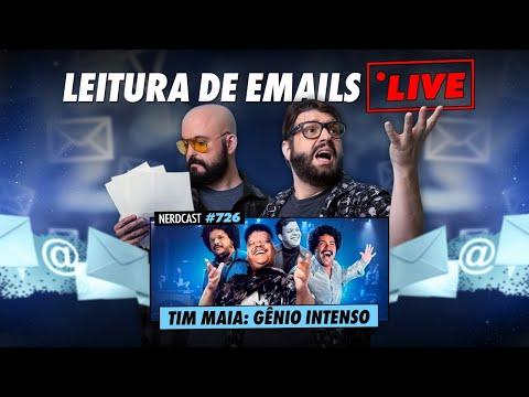 Leitura De Emails LIVE | Nerdcast 726 - Tim Maia: Gênio Intenso