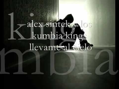 Alex Sintek Y Los Kumbia Kings   Llevame Al Cielo Ferchich