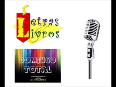 Letras e Livros- Programa Domingo Total Radio Assunção Fortaleza 23/03/2014