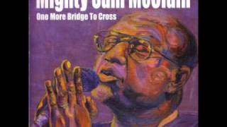 Mighty Sam McClain - Why Do We Have To Say Goodbye