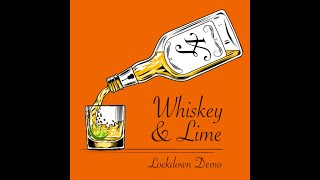Whiskey and Lime   Lockdown Demo