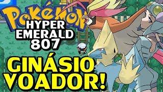Pokémon Hyper Emerald 807 (Detonado - Parte 13) - Ginásio Voador da Winona