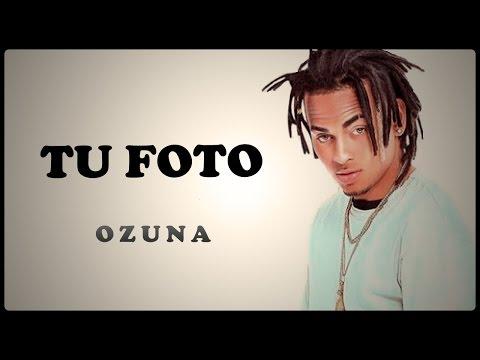 Tu foto – Ozuna 2017 letra