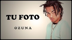 Tu foto - Ozuna 2017 letra