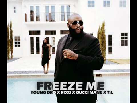Rick Ross -- Freeze Me ft. (Young Dro, Gucci Mane, T.I.)