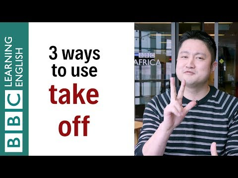 3 ways to use take off: Learn English in a minute