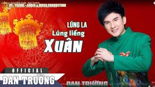 Lúng La Lúng Liếng Xuân - Đan Trường