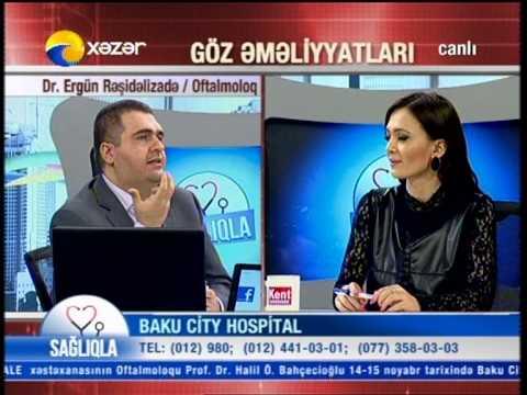 Baku City Hospital.Göz mərkəzi.Dr.Ergün Rəşidəlizadə.Mirvari suyu və katarakta