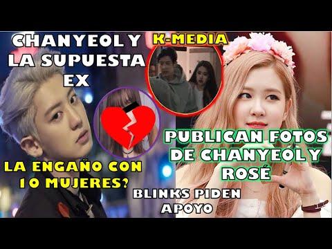 ÚLTIMO!!K-MEDIA ESPARCE 📷 CHANYEOL Y ROSÉ|CHANYEOL acus4do x SUPUESTA EX|LA ENGAÑO CON 10 mujeres?