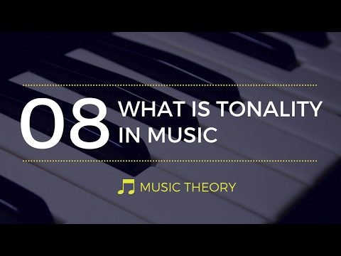 What Is Tonality in Music - Music Theory #8