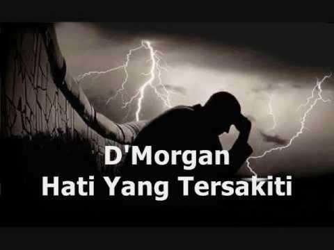 D'MORGAN - Hati Yang Tersakiti ★ LIRIK ★