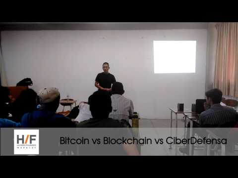 "Bitcoin vs Blockchain vs CiberDefensa - HFUPTA ""Ingenier@s & Hackers"""