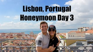 Lisbon, Portugal Honeymoon Day 3 #EarlsTakeEurope