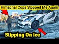 ओ तेरी Modified Swift Dangerously Slipped in Snowfall 😱 Police Stopped Swift Again😂 Road Trip Ep.3