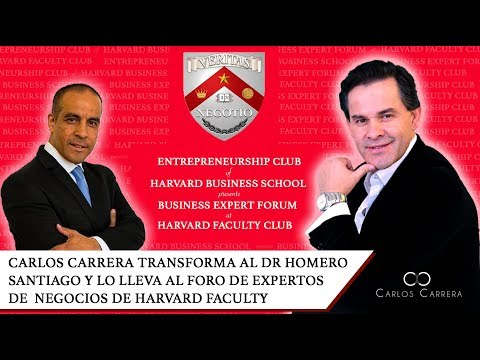Expert Forum of Businees Harvard - Dr Homero Santiago por Carlos Carrera