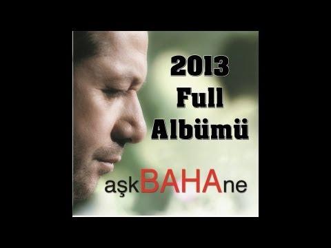 Baha - Ask Baha'ne 2013 Yeni Full Albümü
