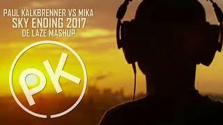 Paul Kalkbrenner Vs. Mika - Sky Ending 2017  De Laze Mashup