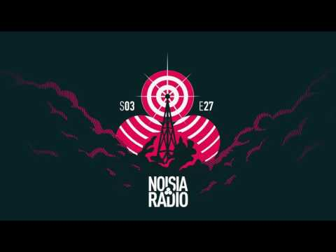 Noisia Radio S03E27