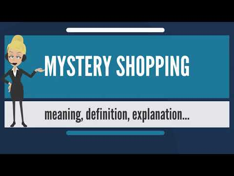 What Is MYSTERY SHOPPING? What Does MYSTERY SHOPPING Mean? MYSTERY SHOPPING Meaning & Explanation