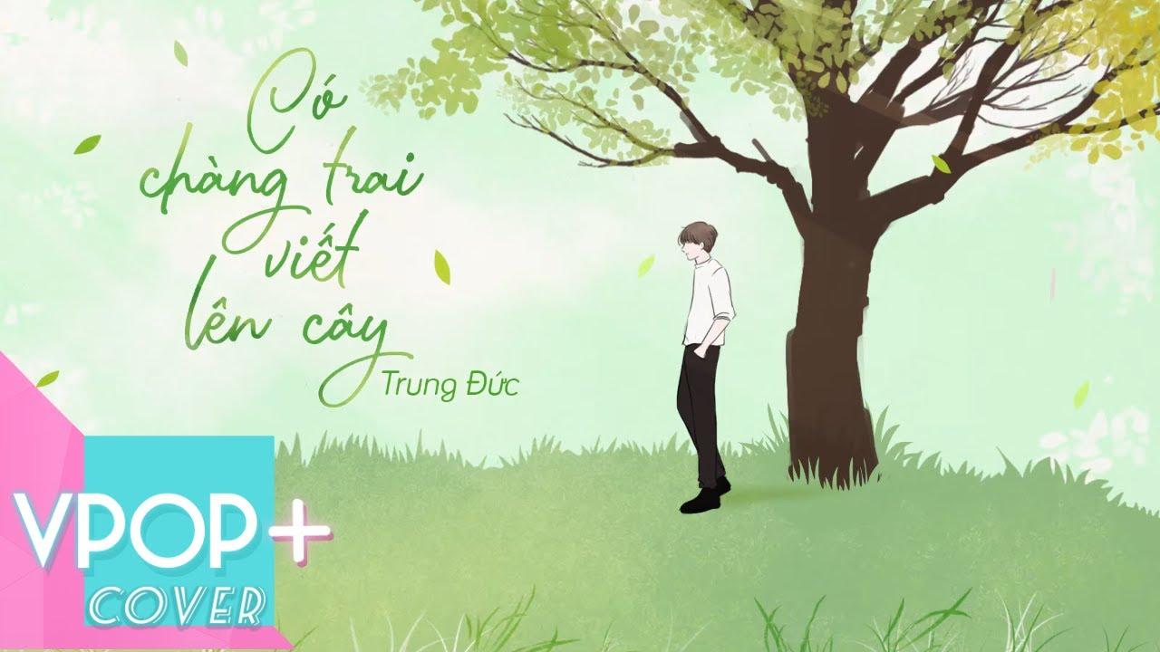 Có Chàng Trai Viết Lên Cây - Phan Mạnh Quỳnh | Trung Đức Cover | Official Audio