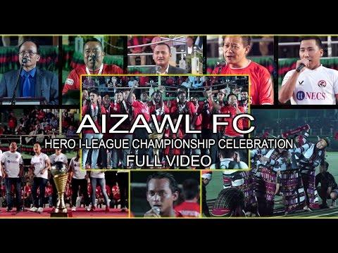 Aizawl FC's Hero I-League Championship Celebration (Full Video)