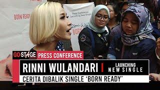 """Rinni Wulandari Cerita Dibalik Single Terbarunya """"Born Ready"""""""