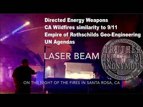 [Update] Wildfires by GeoEngineering+Directed Energy Weapons, 911, Rothschild