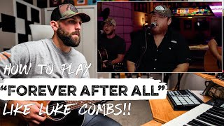 How To Play Forever After All LIKE LUKE COMBS   REACTION + Guitar Tutorial