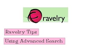 Ravelry Tips - Using Advanced Search