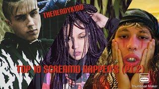 TOP 10 SCREAM/SCREAMO/TRAP METAL ARTISTS (Pt.2)