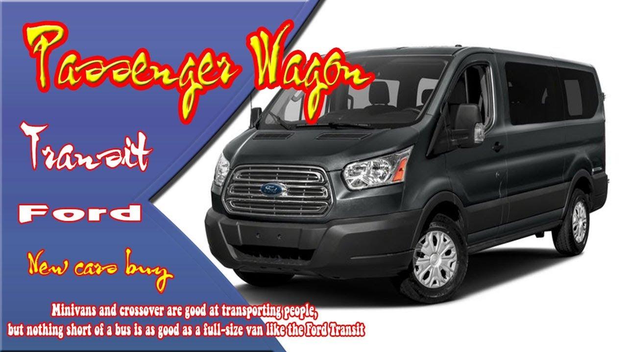 2018 ford passenger van. beautiful van 2018 ford transit passenger wagon  new cars buy and ford passenger van