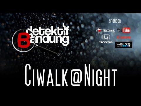 Detektif Bandung   Ciwalk In The Night   Visit Bandung NOW!! Subsrcibe NOW!!