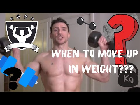 When to Move Up in Weight or Use heavier weights. How do you know when?