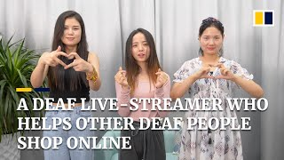A deaf live-streamer who helps other deaf people shop online