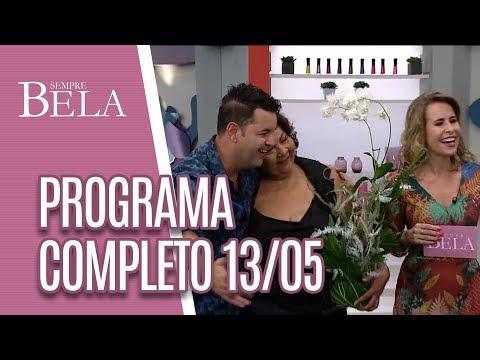 Programa Completo: Especial Dia Das Mães- Sempre Bela (13/05/18)