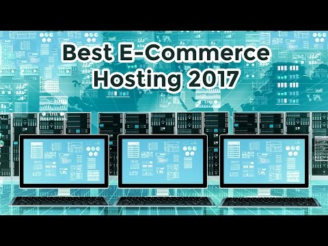 Which Hosting Company Is Best For Ecommerce Website Hosting 2017