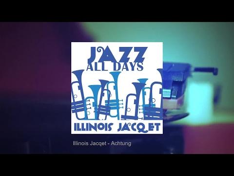 Jazz All Days: Illinois Jacquet