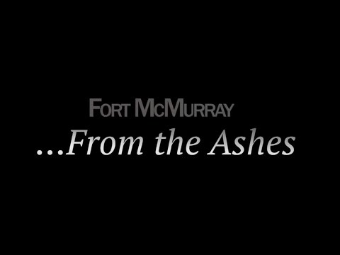 Fort McMurray From The Ashes