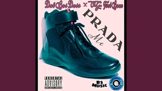 Prada Me (feat. O.G. Frat Bona)