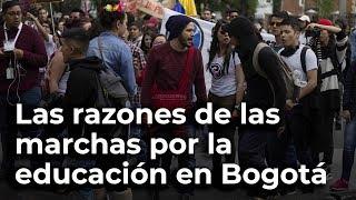 Las razones de las marchas estudiantiles en Bogotá | RCN Radio