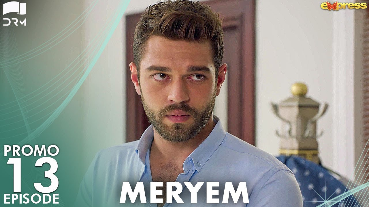 Download MERYEM - Episode 13 Promo | Turkish Drama | Furkan Andıç, Ayça Ayşin | Urdu Dubbing | RO2Y
