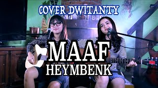 MAAF - Heymbenk (Cover by DwiTanty)