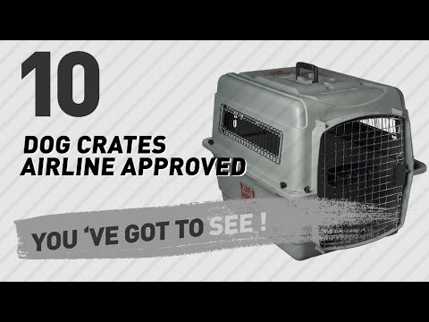 Dog Crates Airline Approved // Top 10 Most Popular