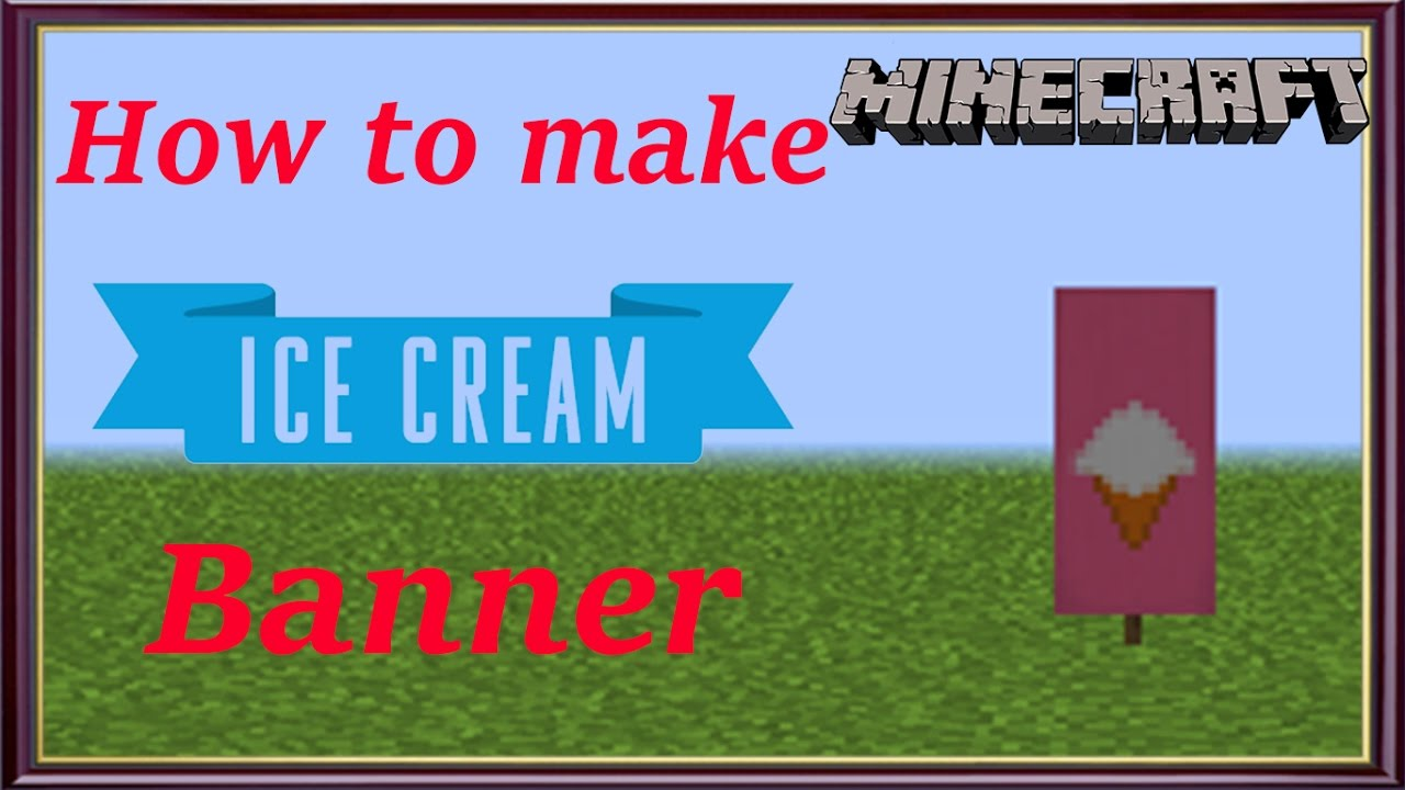 Minecraft How To Make Ice Cream Banner Mangoman Youtube