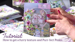 How to get a furry texture and Purr-fect Posies -Purr-fect Posies Collection