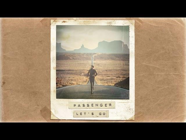 Passenger | Let's Go (Official Album Audio)