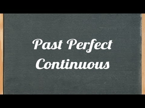 Past Perfect Continuous Tense, English Grammar Tutorial Video Lesson