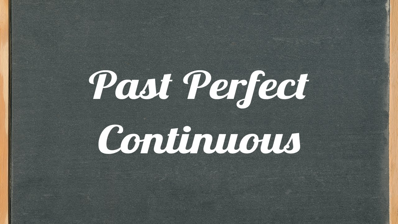 Past Perfect Continuous Tense English Grammar Tutorial Video